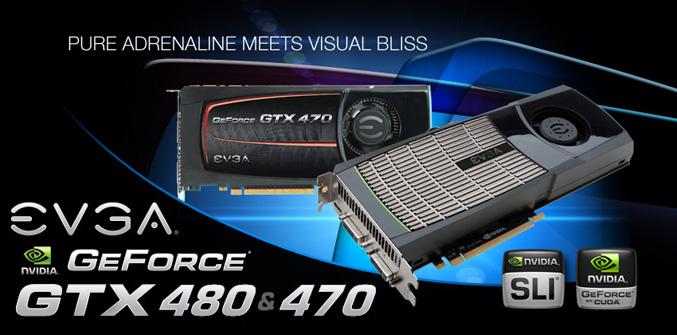 EVGA GeForce GTX480 and 470