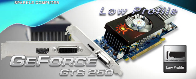 Sparkle GeForce GTS250 Low Profile Design