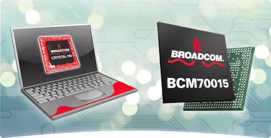 Broadcom BCM70015 Crystal HD Solution